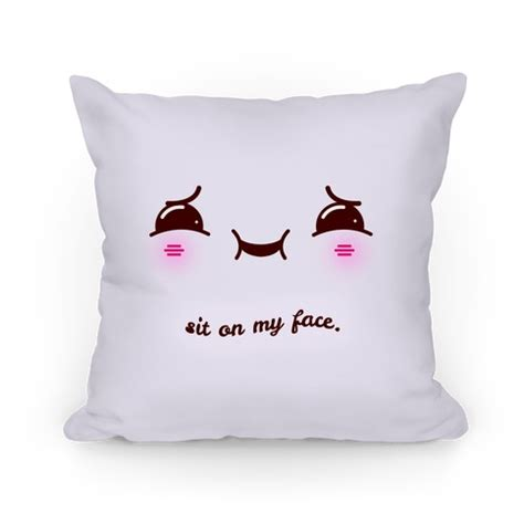 Sit on My Face   Pillows and Pillow Cases   HUMAN