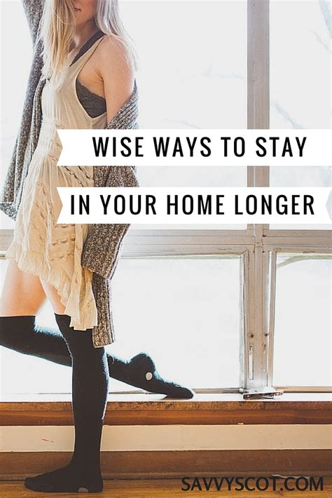 Wise Ways to Stay in Your Home Longer - The Savvy Scot