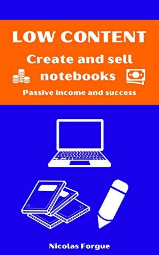 Low content create and sell notebooks: Passive income and