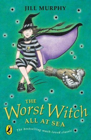 The Worst Witch All At Sea (Worst Witch, #4) by Jill Murphy